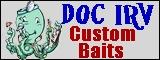 Doc Irv Custom Baits